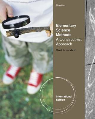 Elementary Science Methods: A Constructivist Approach - Martin, David Jerner