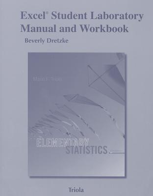 Elementary Statistics, Excel Student Laboratory Manual and Workbook - Dretzke, Beverly