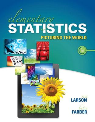 Elementary Statistics with MyStatLab Access Code: Picturing the World - Larson, Ron, Professor, and Farber, Betsy