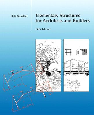 Elementary Structures for Architects and Builders - Shaeffer, Ronald E