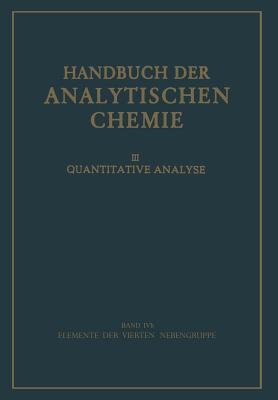 Elemente Der Vierten Nebengruppe: Titan - Zirkon - Hafnium - Thorium - Bode, H (Revised by)