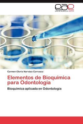 Elementos de Bioquimica Para Odontologia - Narv Ez Carrasco, Carmen Gloria