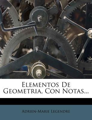 Elementos de Geometria, Con Notas... - Legendre, Adrien-Marie