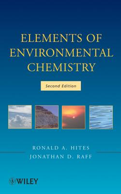 Elements of Environmental Chemistry - Hites, Ronald A, and Raff, Jonathan D