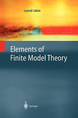 Elements of Finite Model Theory - Libkin, Leonid