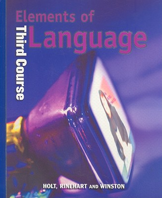 Elements of Language, Third Course - Odell, Lee, Professor, PhD, and Vacca, Richard, and Hobbs, Renee