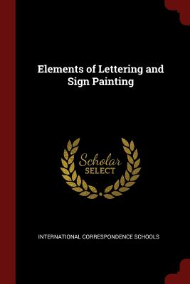 Elements of Lettering and Sign Painting - Schools, International Correspondence