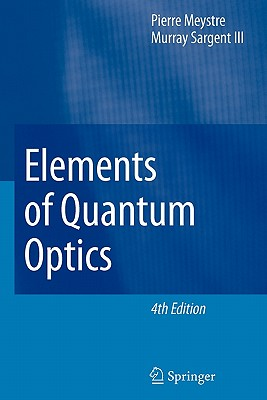 Elements of Quantum Optics - Meystre, Pierre, and Sargent, Murray, III