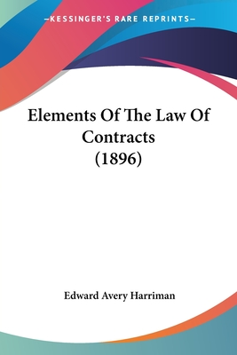Elements of the Law of Contracts (1896) - Harriman, Edward Avery