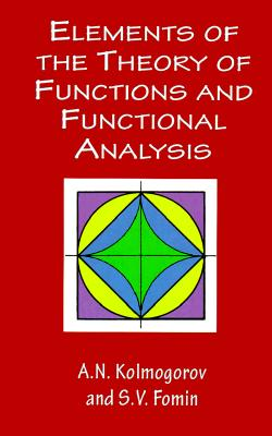 Elements of the Theory of Functions and Functional Analysis - Kolmogorov, A N, and Fomin, S V