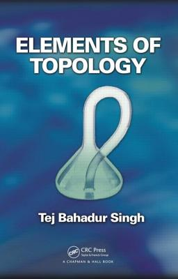 Elements of Topology - Singh, Tej Bahadur