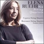 Elena Ruehr: Six String Quartets