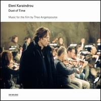Eleni Karaindrou: Dust of Time [Music for the Film] - Maria Bildea