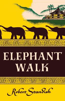 Elephant Walk - Standish, Robert, and Taylor, Elizabeth, and Sloan, Sam (Introduction by)