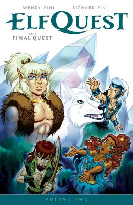 Elfquest: The Final Quest Volume 2 - Pini, Wendy, and Pini, Richard