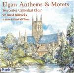 Elgar: Anthems & Motets