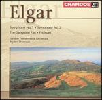 Elgar: Symphonies Nos. 1 & 2; The Sanguine Fan; Froissart
