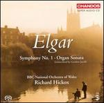 Elgar: Symphony No. 1; Organ Sonata