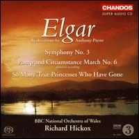 Elgar: Symphony No. 3; Pomp and Circumstance March No. 6 - Adrian Partington Singers (choir, chorus); BBC National Orchestra of Wales; Richard Hickox (conductor)