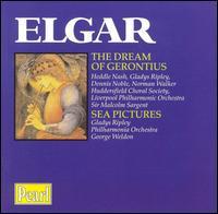 Elgar: The Dream of Gerontius / Sea Pictures - Dennis Noble (baritone); Gladys Ripley (contralto); Heddle Nash (tenor); Norman Walker (bass);...