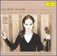 Elgar: Violin Concerto; Vaughan Williams: The Lark Ascending - Hilary Hahn (violin); London Symphony Orchestra; Colin Davis (conductor)