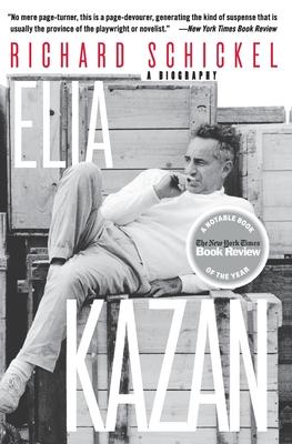 Elia Kazan: A Biography - Schickel, Richard