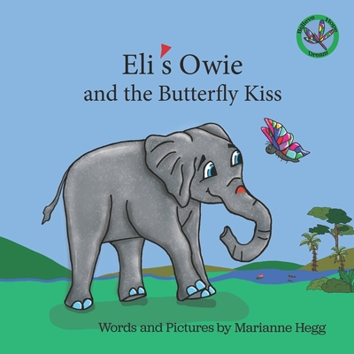 Eli's Owie and The Butterfly Kiss - Moreano, Sandra (Contributions by), and Hegg, Marianne