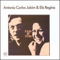 Elis & Tom - Elis Regina & Antonio Carlos Jobim
