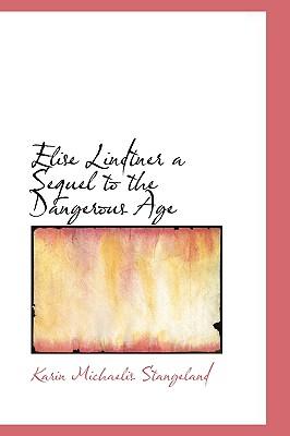 Elise Lindtner a Sequel to the Dangerous Age - Stangeland, Karin Michaelis