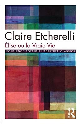 Elise Ou La Vraie Vie - Etcherelli Clai