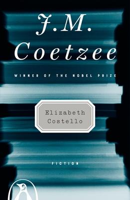 Elizabeth Costello: Fiction - Coetzee, J M