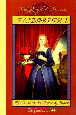 Elizabeth I, Red Rose of the House of Tudor - Lasky, Kathryn