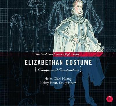 Elizabethan Costume Design and Construction - Huang, Helen Q, and Hoem, Emily, and Hunt, Kelsey