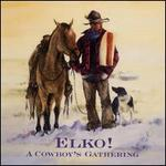 Elko! A Cowboy's Gathering - Various Artists