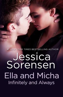 Ella and Micha: Infinitely and Always - Sorensen, Jessica