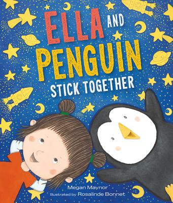 Ella and Penguin Stick Together - Maynor, Megan