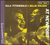Ella Fitzgerald & Billie Holiday at Newport - Ella Fitzgerald & Billie Holiday