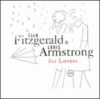 Ella & Louis for Lovers - Ella Fitzgerald/Louis Armstrong