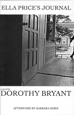 Ella Price's Journal - Bryant, Dorothy, and Horn, Barbara (Introduction by)
