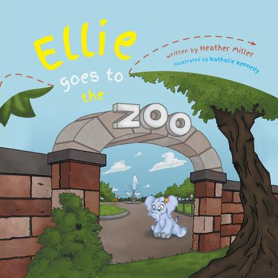 Ellie Goes to the Zoo - Miller, Heather