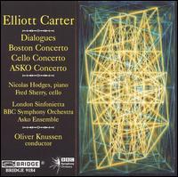 Elliott Carter: Dialogues; Boston Concerto; Cello Concerto; ASKO Concerto - ASKO Ensemble; Fred Sherry (cello); London Sinfonietta; Nicolas Hodges (piano); BBC Symphony Orchestra;...