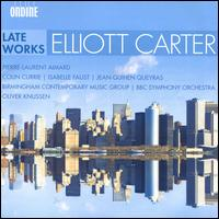 Elliott Carter: Late Works - Birmingham Contemporary Music Group; Colin Currie (percussion); Isabelle Faust (violin); Jean-Guihen Queyras (cello);...