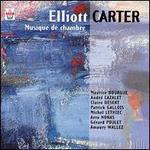 Elliott Carter: Musique de Chambre