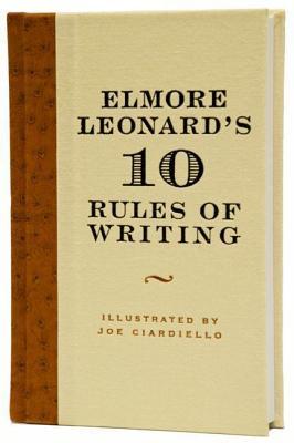 Elmore Leonard's 10 Rules of Writing - Leonard, Elmore