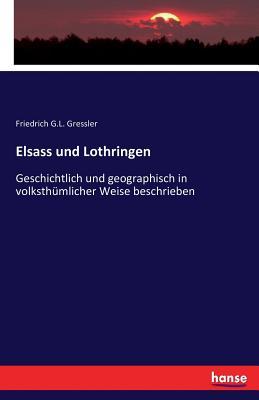Elsass Und Lothringen - Gressler, Friedrich G L
