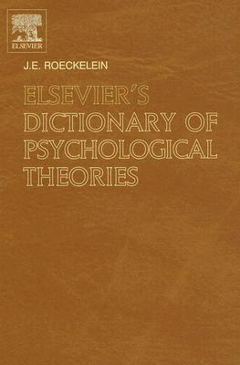 Elsevier's Dictionary of Psychological Theories - Roeckelein, J E (Editor)