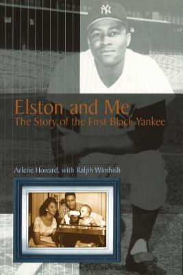 Elston and Me: The Story of the First Black Yankee - Howard, Arlene