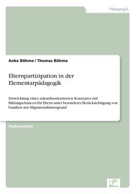Elternpartizipation in Der Elementarpadagogik - Bohme, Anke