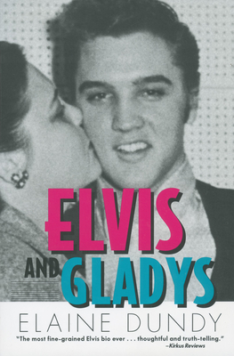 Elvis and Gladys - Dundy, Elaine