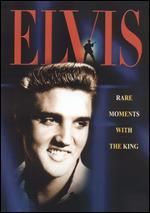 Elvis: Rare Moments with the King
